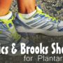 Best Asics & Brooks shoes for plantar fasciitis