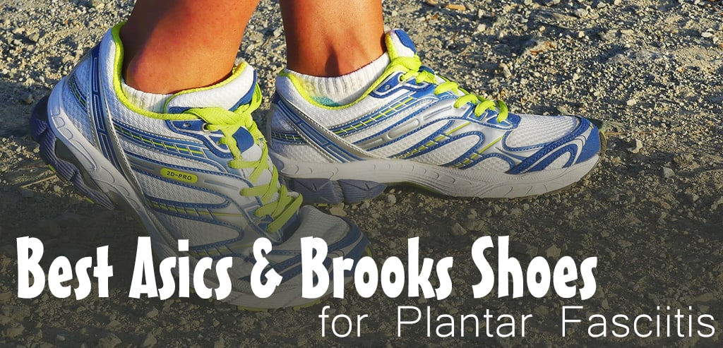 Best Asics & Brooks shoes for plantar fasciitis